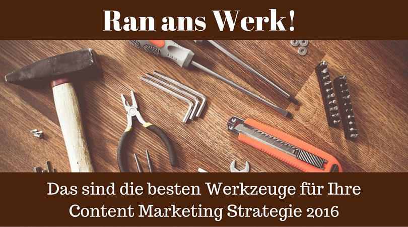 Die besten Instrumente für Ihre-Content-Marketing Strategie
