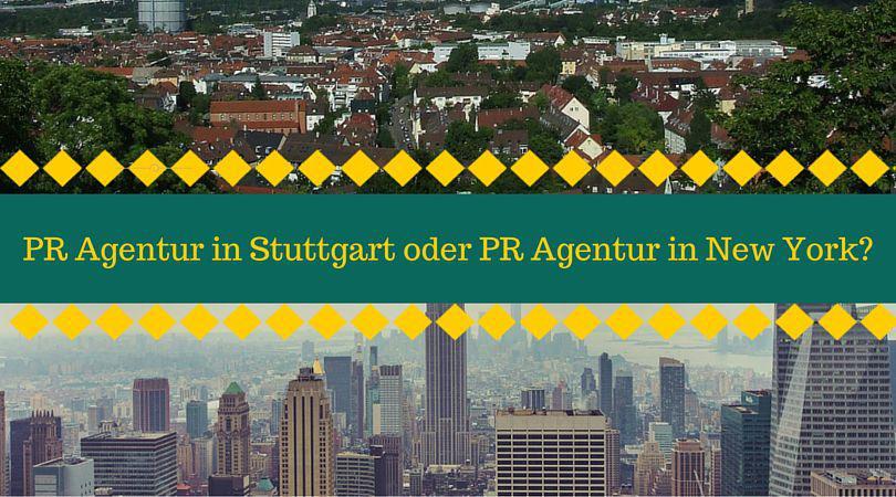 Pr Agentur In Stuttgart Oder Pr Agentur In New York