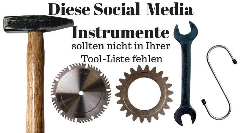 Diese Social-Media Instrumente sollten nicht in Ihrer Tool-Liste fehlen
